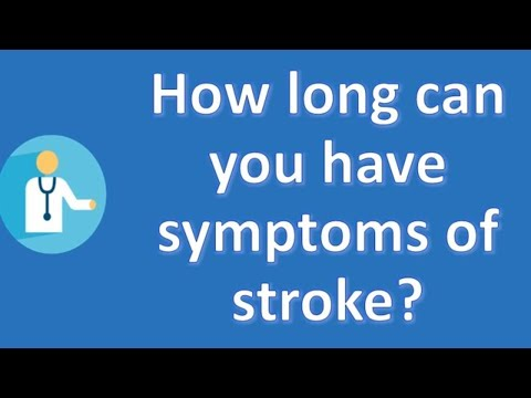 How long can you have symptoms of stroke ? | Health and Life