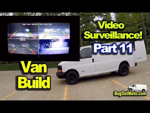 Van Build Part 11: Surveilance Cameras Security System