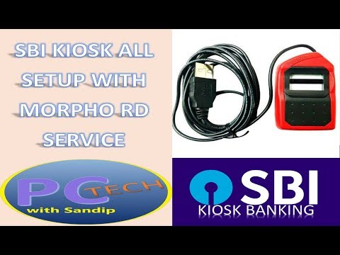 SBI Kiosk all software installation with RD Services for Morpho finger print scanner