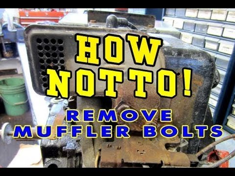 HOW NOT TO! #1 - Remove Muffler Bolts!