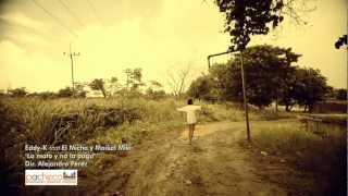 Eddy K feat eL Micha y Maikel  La Mato y No La Pago