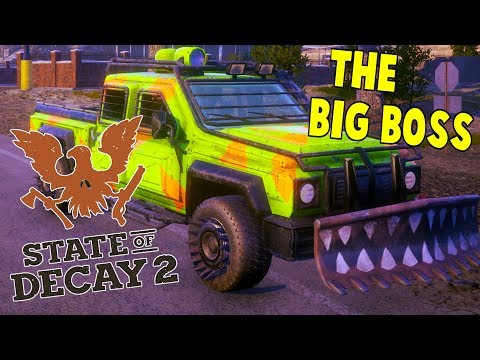 Big Boss Is The Best Max Vehicle Upgrade Yet   State Of Decay 2 Gameplay   E26