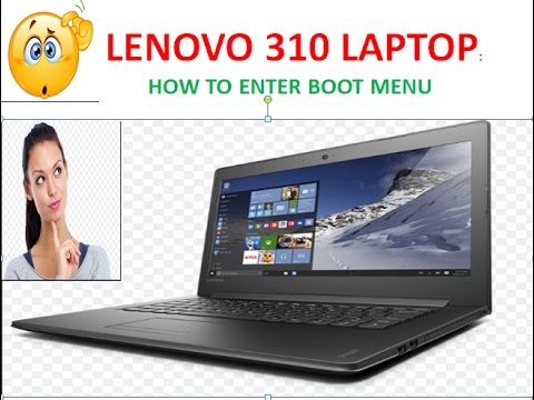 LENOVO IDEAPAD 310:How to Get into BOOT Mode