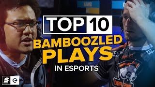 The Top 10 Bamboozled Plays In Esports
