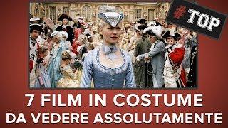 7 film IN COSTUME da vedere ASSOLUTAMENTE! #Top7