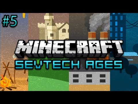Minecraft: SevTech Ages Survival Ep. 5 - The Fall of X33N