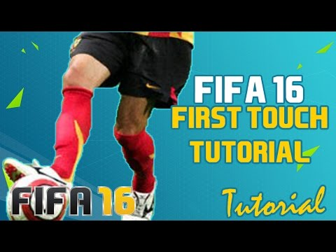 Fifa 16 First Touch Tutorial: How to Control Passes and Greatly Improve your First Touch