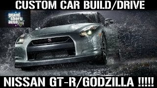 GTA 5 Custom Car Build/Drive - #28 Nissan GT-R/GODZILLA !!!!