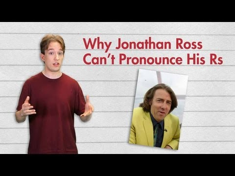 Why Jonathan Ross Can't Pronounce His Rs