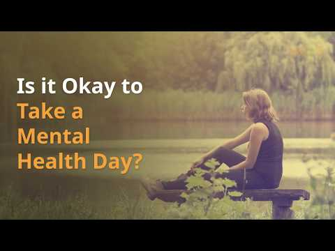 Should You Take a Mental Health Day From Work?