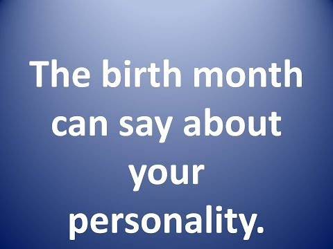 Birth month says about you and your personality