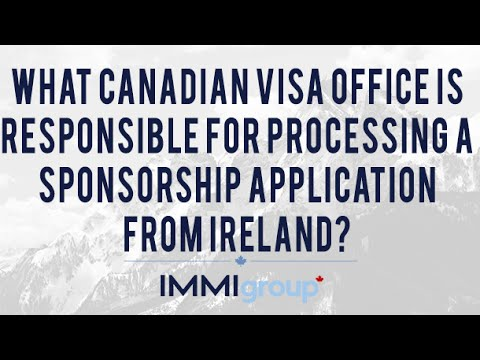 What Canadian Visa Office is Responsible for Processing a Sponsorship Application from Ireland?