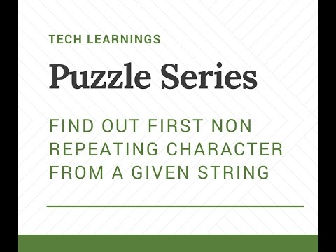 Puzzle Series :  Find out first non repeating character from a given string