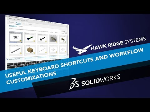 SOLIDWORKS: Useful Keyboard Shortcuts and Workflow Customizations