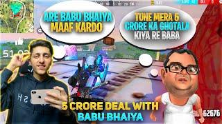5 Crore Rupees Deal With Babu Bhai - Garena Free Fire