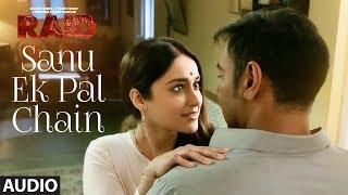 Sanu Ek Pal Chain Full Audio | Raid | Ajay Devgn | Ileana D