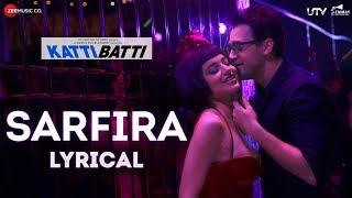 Sarfira - Lyrical   Katti Batti   Imran Khan & Kangana Ranaut   Shankar Ehsaan Loy