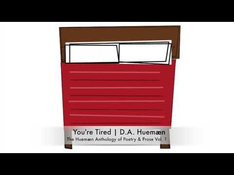 You're Tired | D.A. Huemæn
