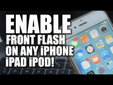 Enable Front Flash Feature On Any iPhone,iPad,iPod iOS 9 - 10 / 10.1 NO JAILBREAK!