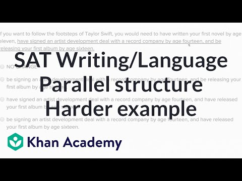 Writing: Parallel structure — Harderexample | Writing & Language | SAT | Khan Academy