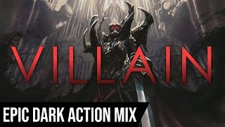 VILLAIN | 1 HOUR of Epic Dark Sinister Dramatic Action Music