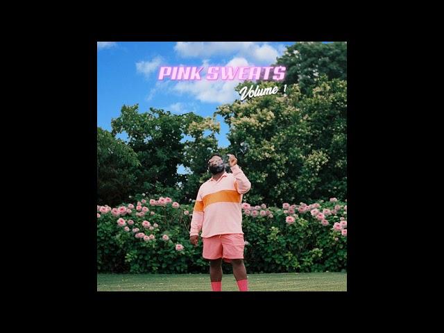 Pink Sweat$ - Drama
