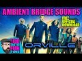 The Orville Ambient Bridge Sounds FREE OFFICIAL DOWNLOAD Available Now TALKING THE ORVILLE