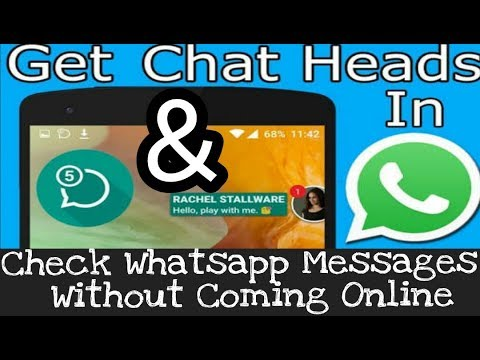 Get Whatsapp Chat Head Bubble Like FB Messenger & Check Whatsapp Messages Without Coming Online
