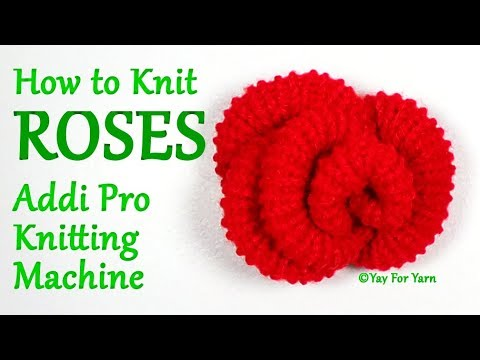 How to Knit ROSES on your Addi Pro Knitting Machine | Yay For Yarn