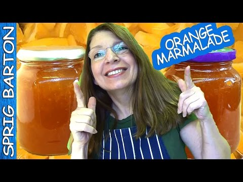 ★ Make INCREDIBLE ORANGE MARMALADE! Recipe: Sprig Barton's Orange Jelly