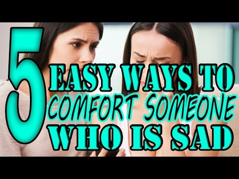 Sympathy words of comfort | How to Comfort Someone Who Is Sad