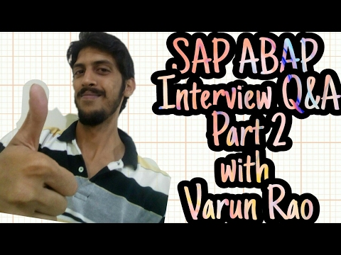 ABAP Interview Questions Real time - Part2 -  Varun Rao