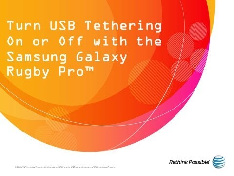 Turn USB Tethering On or Off with the Samsung Galaxy Rugby Pro™: AT&T How To Video Series