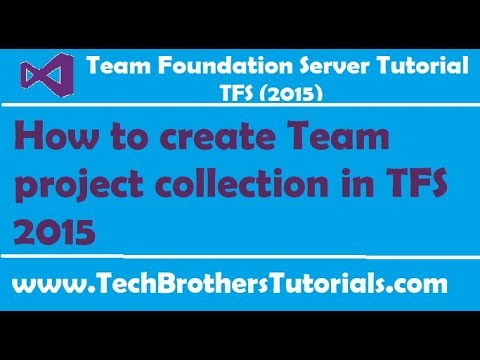 How to create Team project collection in TFS 2015 - Team Foundation Server 2015 Tutorial