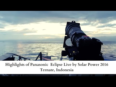 Highlights of Panasonic Eclipse Live by Solar Power 2016 Ternate, Indonesia