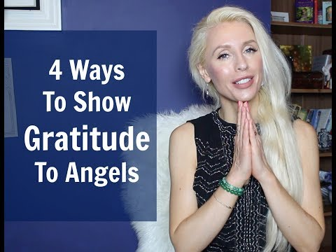 4 Ways To Show Your GRATITUDE to ANGELS