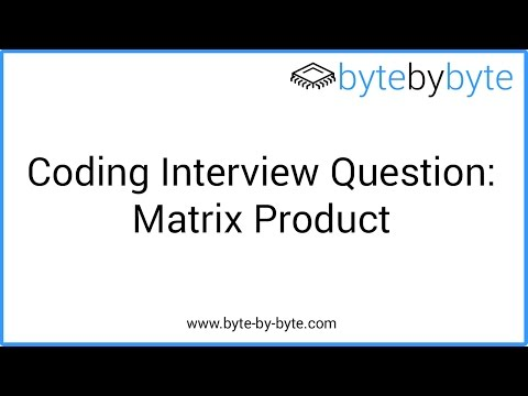 Interview Question: Matrix Product