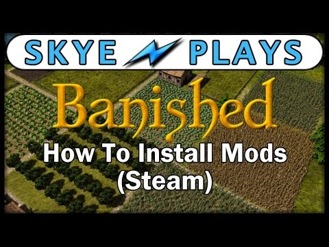 Banished Mods ► How to Install Mods for Banished ◀ [for Steam Users]