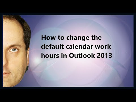 How to change the default calendar work hours in Outlook 2013
