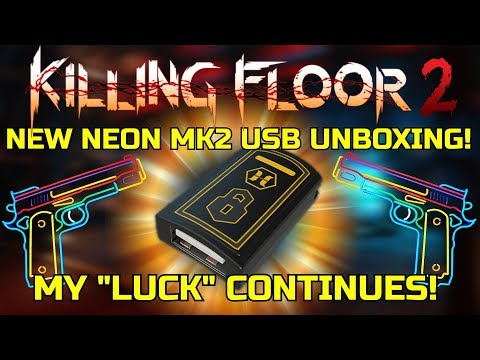 Killing Floor 2   UNBOXING THE NEW NEON MK2 USB! - My Luck Continues! (Summer Tickets Also)