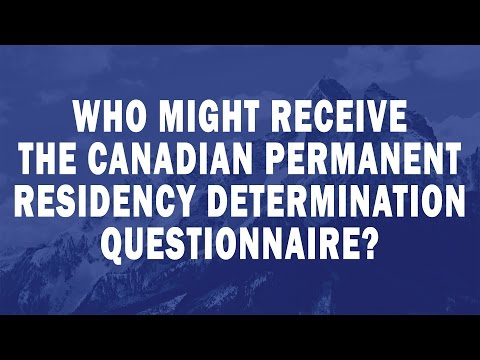 Who might receive the Canadian Permanent Residency Determination questionnaire?
