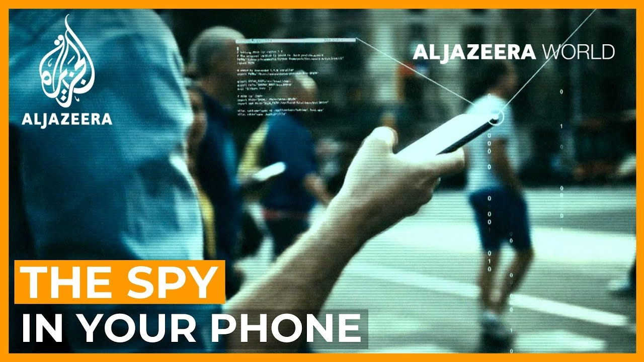The Spy in Your Phone | Al Jazeera World