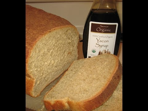 using SWANSON ORGANIC YACON SYRUP to make HOMEMADE SANDWICH BREAD yacon syrup is low glycemic