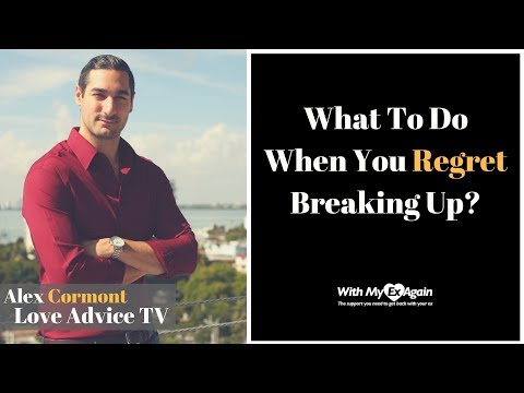 What To Do When You Regret Breaking Up