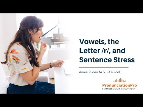Vowels, the letter /r/, and sentence stress