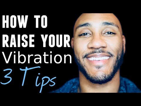 How To Increase Your Frequency and Raise Your Vibration - 3 Tips!!!