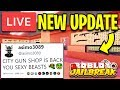 🔴 JAILBREAK NEW UPDATE IS HERE! | City Gun Shop Returns! New Jewelry Store! | Roblox Jailbreak LIVE