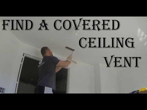 How To Find A Covered Ceiling Vent