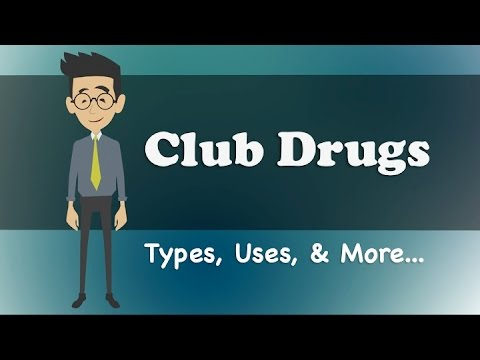 Club Drugs - Types, Uses, & More...