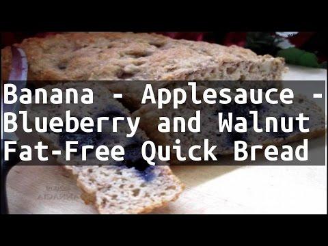 Recipe Banana - Applesauce - Blueberry and Walnut Fat-Free Quick Bread